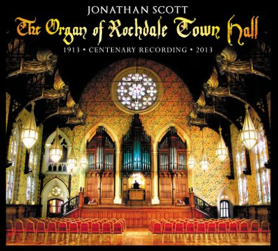 Jonathan Scott - The Organ of Rochdale Townhall
